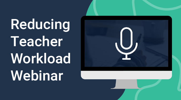 Reducing Teacher Workload Webinar